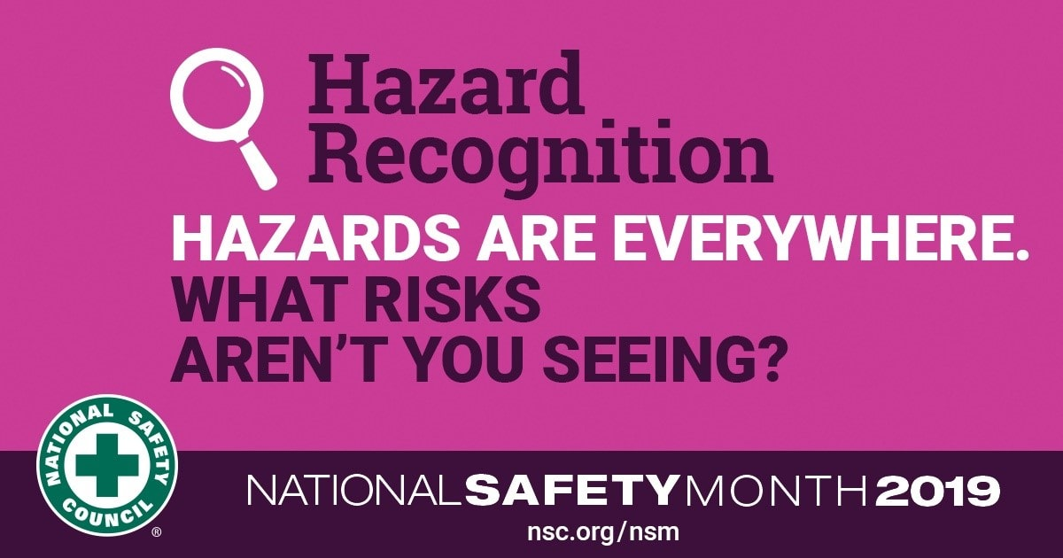 June is National Safety Month: Recognize the hazards