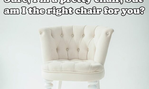 Making sure your furniture fits your lifestyle needs: My mother said what?!?
