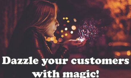 Even with all this amazing technology… Give your customers magic