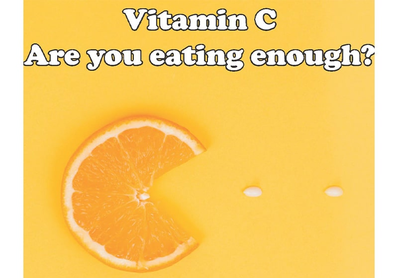 Vitamin C is an essential nutrient, make sure you get enough