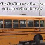 School is back in session, it's time to watch for school buses!
